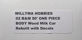 Willyma Hobbies HO  B&M Rebuilt 50' Wood Milk Car ONE PIECE BODY Kit 02 image 4