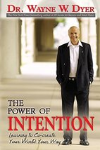 The Power of Intention [Paperback] Dyer, Wayne W. Dr. image 2