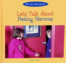 Let's Talk about Feeling Nervous (Let's Talk Library) [Library Binding] [Jan 01,