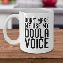 Funny Midwives Gift - Don't Make Me Use My Doula Voice - Doulas Midwiver... - $19.50+