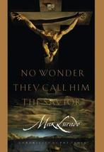 No Wonder They Call Him the Savior: Chronicles of the Cross [Sep 01, 199... - $4.93