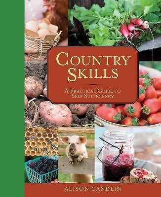 Country Skills : A Practical Guide to Self-Sufficiency+Bonus Free S/H