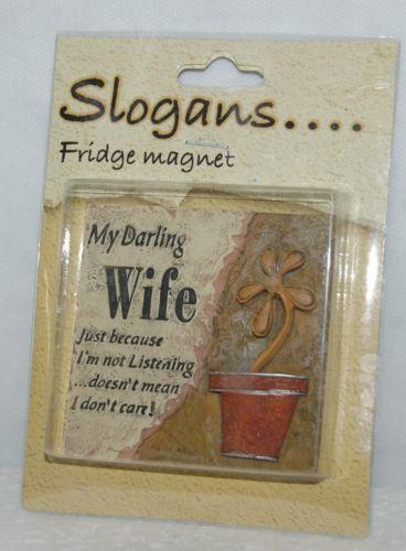 Slogans PDU 61 Fridge Magnet My Darling Wife Just Because Im Not Listening