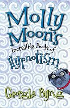 Molly Moon's Incredible Book of Hypnotism Byng, Georgia - $21.23