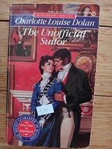 The Unofficial Suitor (Signet Regency Romance) Dolan, Charlotte Louise