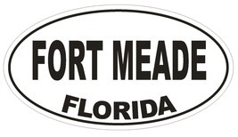 Fort Meade Florida Oval Bumper Sticker or Helmet Sticker D2628 Euro Oval Decal - $1.39+