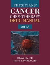 Physicians' Cancer Chemotherapy Drug Manual 2018 [Paperback] Chu, Edward... - $20.25