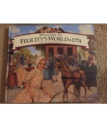 American Girl Welcome to Felicity's World 1774 Life in Colonial America ... - $14.54