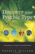 Discover Your Psychic Type: Developing and Using Your Natural Intuition [Paperba