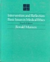 Intervention and Reflection: Basic Issues in Medical Ethics Munson, Ronald - $9.65