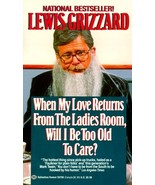 When My Love Returns from the Ladies Room, Will I Be Too Old to Care? PB... - $5.00