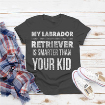 Labrador Retriever For Mom Dad Men Or Wome T-Shirt Ideas Birthday Gift V... - $15.99+