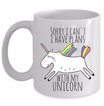 Sorry I Can't I Have Plans With My Unicorn Funny Sarcastic Mug Gift Coff... - $19.55+