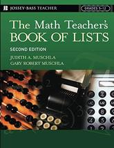 The Math Teacher's Book Of Lists: Grades 5-12, 2nd Edition [Paperback] M... - $17.57