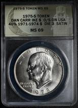 RARE 1975S Token Fantasy Dan Carr Struck On 40% Ike Dollar Coin MS69 Lot A 479