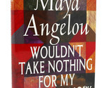 Maya Angelou WOULDN'T TAKE NOTHING FOR MY JOURNEY NOW 1st Edition 1st Printing