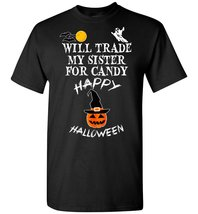 Will Trade My Sister For Candy T Shirt - $19.99+