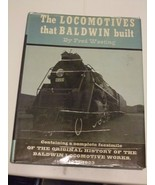 The Locomotives That Baldwin Built Hardcover – 1966 by Fred Westing 1831... - $8.64