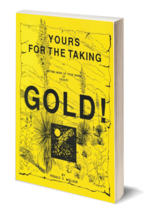 Yours for the Taking - Gold Prospecting - $18.95