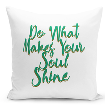 """Throw Pillow Do What Makes Your Soul Shine Words Of Wisdom Pillow 16"""" St... - $28.49"""