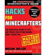 Hacks for Minecrafters: Master Builder: The Unofficial Guide to Tips and... - $4.12