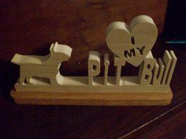 I love my Pit Bull wood display - $22.00