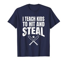 New Shirts - I Teach Kids to Hit and Steal - Baseball Coach Gift T Shirt... - $19.95+