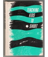 Teaching Kids to Shoot by Henry M Stebbins, 196... - $9.00