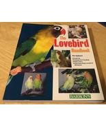 The Lovebird Handbook PB 2001 - $3.99