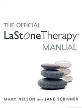 The Official LaStone Therapy Manual Nelson, Mary and Scrivner, Jane - $39.60