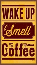 Wake Up & Smell The Coffee Magnet - $6.99