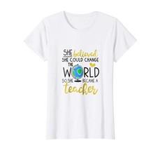 Teacher Style - She Changed the World Teacher Support Shirt Wowen - $19.95+