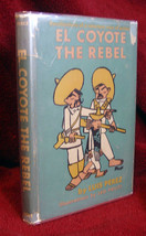 El Coyote The Rebel by Luis Perez, ILLUSTRATED by LEO POLITI - $102.90
