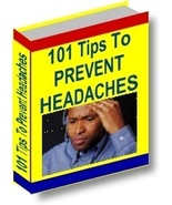 101 Tips To Prevent Headaches - FREE S&H - $0.99