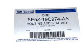 Genuine FEO Ford 6E5Z-19C974-AA Housing And Seal Assembly 6E5Z19C974AA - $264.19