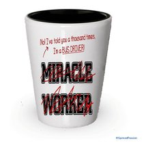 I'm Bus Driver shot glass- Not a Miracle Worker -Bus Driver Gifts (1) - $9.75