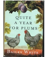 Hardbound Book Novel Quite a Year for Plums by Bailey White - $7.50
