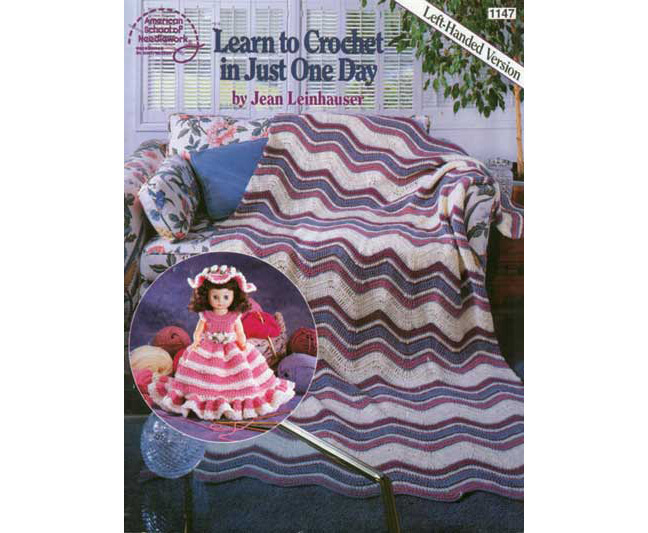 Primary image for Learn To Crochet In Just One Day-Left Handed Patterns