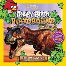 Angry Birds Playground: Dinosaurs: A Prehistoric Adventure! (Angry Birds... - $9.99