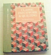 Classic Patchwork & Quilting by Margit Echols Hard Cover Book - $5.88
