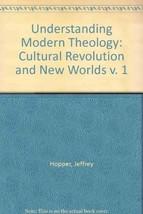 Understanding Modern Theology 1: Cultural Revolution and New Worlds [Pap... - $7.95