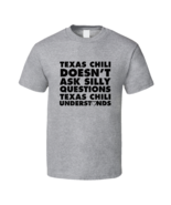 Texas Chili Doesn't Ask Stupid Questions Funny Junk Food Restaurant T Shirt - $20.99+