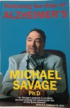 Reducing the Risk of Alzheimers [Paperback] Savage, Michael - $49.49