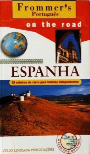 Espanha: On The Road 25 Roteiros de Carro para Turistas Independentes [Paperback