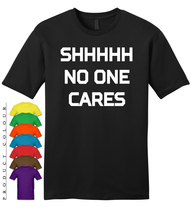 Shhhh No One Cares Mens Gildan T-Shirt New - $19.50