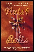 Nuts and Bolts: A Practical, How-To Guide for Explaining and Defending the Faith