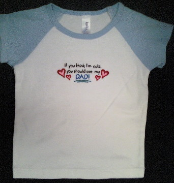 Infant Baseball Shirt - Size 12-18 mo. - If You Think I'm Cute See My Dad