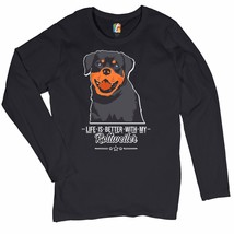 Life is Better With My Rottweiler Women's Long Sleeve T-shirt Dog Lover ... - $15.01+