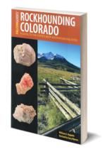 Rockhounding Colorado ~ Rockhounding - $19.95