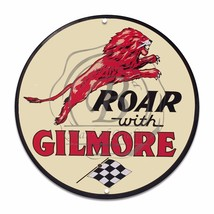 """Roar With Gilmore Gas Design (Reproduction) 12"""" Circle Aluminum Sign - $16.09"""